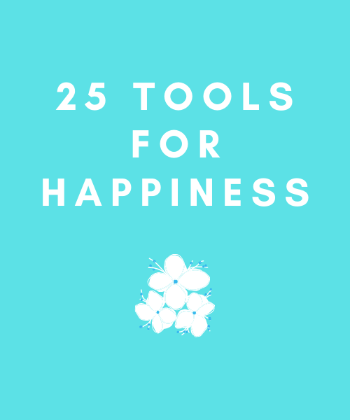 25 Tools for Happiness